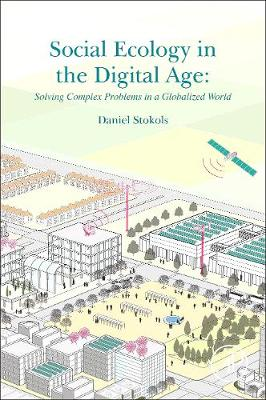 Social Ecology in the Digital Age: Solving Complex Problems in a Globalized World (Paperback)