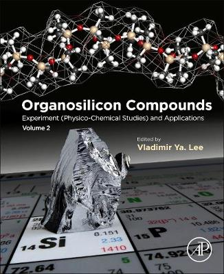Organosilicon Compounds: Experiment (Physico-Chemical Studies) and Applications (Paperback)
