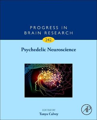 Psychedelic Neuroscience: Volume 242 - Progress in Brain Research (Hardback)