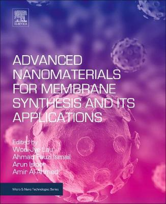 Advanced Nanomaterials for Membrane Synthesis and Its Applications - Micro & Nano Technologies (Paperback)