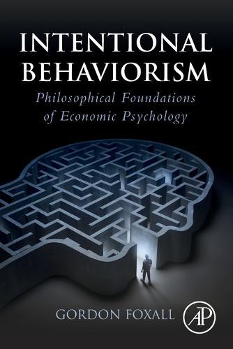 Intentional Behaviorism: Philosophical Foundations of Economic Psychology (Paperback)