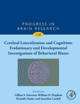 Cerebral Lateralization and Cognition: Evolutionary and Developmental Investigations of Behavioral Biases: Volume 238 - Progress in Brain Research (Hardback)