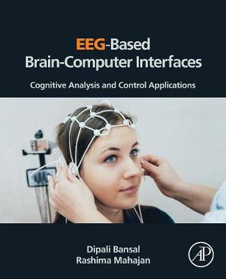 EEG-Based Brain-Computer Interfaces: Cognitive Analysis and Control Applications (Paperback)