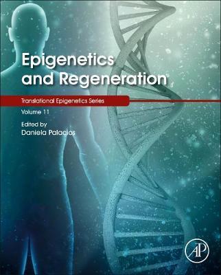 Epigenetics and Regeneration - Translational Epigenetics (Hardback)