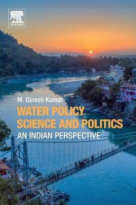 Water Policy Science and Politics: An Indian Perspective (Paperback)