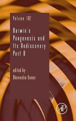 Darwin's Pangenesis and Its Rediscovery Part B: Volume 102 - Advances in Genetics (Hardback)