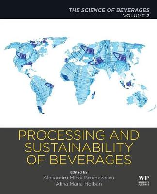Processing and Sustainability of Beverages: Volume 2: The Science of Beverages (Paperback)