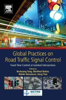 Global Practices on Road Traffic Signal Control: Fixed-Time Control at Isolated Intersections - World Conference on Transport Research Society (Paperback)