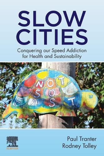 Slow Cities: Conquering our Speed Addiction for Health and Sustainability (Paperback)