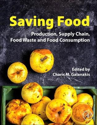 Saving Food: Production, Supply Chain, Food Waste and Food Consumption (Paperback)