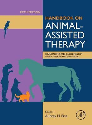 Handbook on Animal-Assisted Therapy: Foundations and Guidelines for Animal-Assisted Interventions (Hardback)