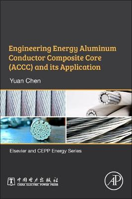 Engineering Energy Aluminum Conductor Composite Core (ACCC) and Its Application (Paperback)