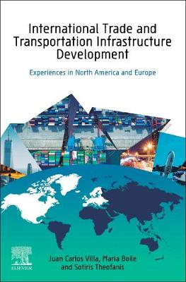 International Trade and Transportation Infrastructure Development: Experiences in North America and the European Union (Paperback)