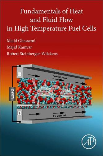 Fundamentals of Heat and Fluid Flow in High Temperature Fuel Cells (Paperback)