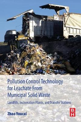 Pollution Control Technology for Leachate from Municipal Solid Waste: Landfills, incineration Plants, and Transfer Stations (Paperback)