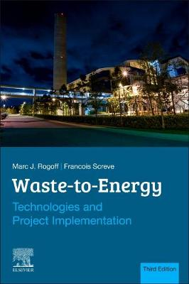Waste-to-Energy: Technologies and Project Implementation (Paperback)
