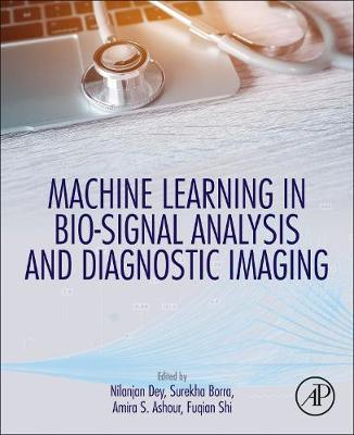 Machine Learning in Bio-Signal Analysis and Diagnostic Imaging (Paperback)