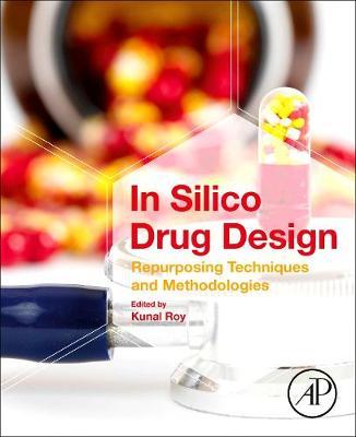 In Silico Drug Design: Repurposing Techniques and Methodologies (Paperback)