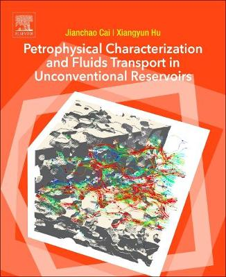 Petrophysical Characterization and Fluids Transport in Unconventional Reservoirs (Paperback)