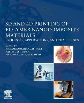 3D and 4D Printing of Polymer Nanocomposite Materials: Processes, Applications, and Challenges (Paperback)