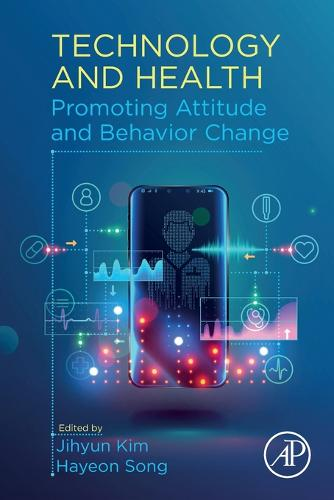 Technology and Health: Promoting Attitude and Behavior Change (Paperback)