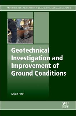 Geotechnical Investigation and Improvement of Ground Conditions - Woodhead Publishing Series in Civil and Structural Engineering (Paperback)