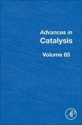 Advances in Catalysis: Volume 65 - Advances in Catalysis (Hardback)