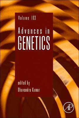 Advances in Genetics: Volume 103 - Advances in Genetics (Hardback)