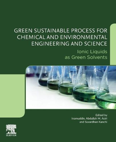 Green Sustainable Process for Chemical and Environmental Engineering and Science: Ionic Liquids as Green Solvents (Paperback)