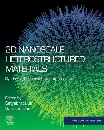 2D Nanoscale Heterostructured Materials: Synthesis, Properties and Applications - Micro & Nano Technologies (Paperback)