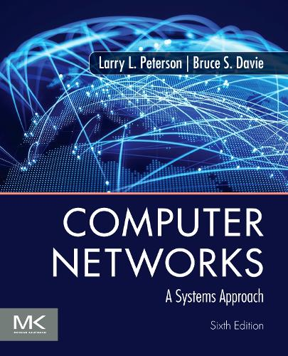 Computer Networks: A Systems Approach - The Morgan Kaufmann Series in Networking (Paperback)