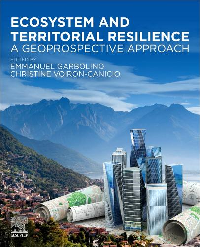 Ecosystem and Territorial Resilience: A Geoprospective Approach (Paperback)