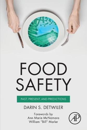 Food Safety: Past, Present, and Predictions (Paperback)