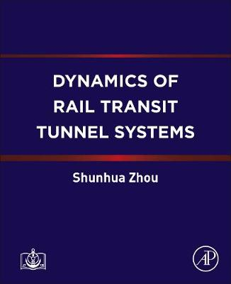 Dynamics of Rail Transit Tunnel Systems (Paperback)