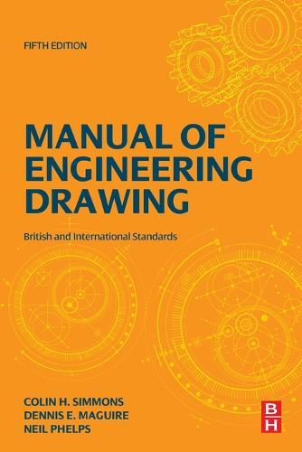 Manual of Engineering Drawing: British and International Standards (Paperback)