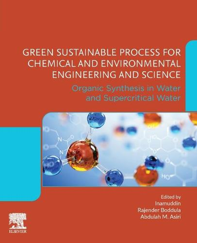 Green Sustainable Process for Chemical and Environmental Engineering and Science: Organic Synthesis in Water and Supercritical Water (Paperback)