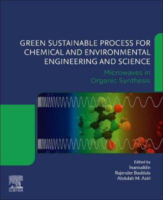 Green Sustainable Process for Chemical and Environmental Engineering and Science: Microwaves in Organic Synthesis (Paperback)