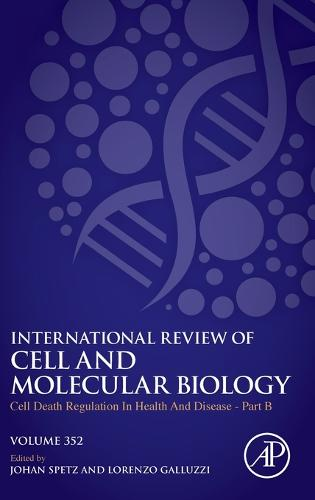 Cell Death Regulation in Health and Disease - Part B: Volume 352 - International Review of Cell and Molecular Biology (Hardback)