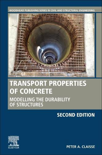Transport Properties of Concrete: Modelling the Durability of Structures - Woodhead Publishing Series in Civil and Structural Engineering (Hardback)