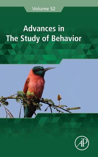 Advances in the Study of Behavior: Volume 52 - Advances in the Study of Behavior (Hardback)
