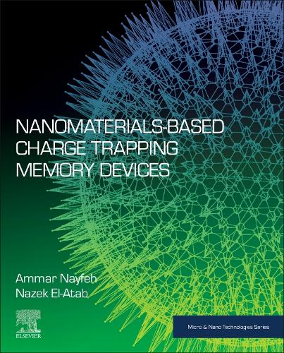 Nanomaterials-Based Charge Trapping Memory Devices - Micro & Nano Technologies (Paperback)
