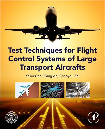 Test Techniques for Flight Control System of Large Transport Aircrafts (Paperback)