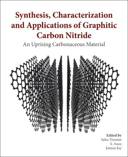 Synthesis, Characterization and Applications of Graphitic Carbon Nitride: An Uprising Carbonaceous Material (Paperback)