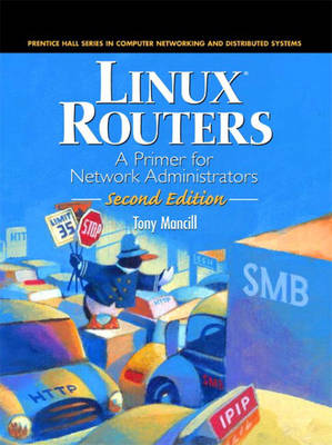 Linux Routers: A Primer for Network Administrators (Hardback)