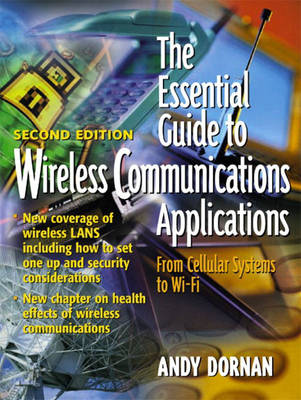 The Essential Guide to Wireless Communications Applications (Paperback)