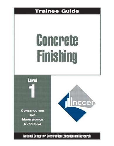 Concrete Finishing Level 1 Trainee Guide, Paperback (Paperback)