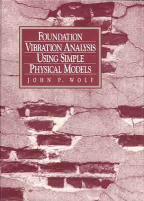 Foundation Vibration Analysis Using Simple Physical Models (Hardback)