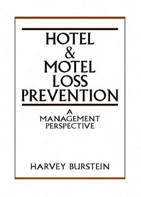 Hotel and Motel Loss Prevention: A Management Perspective (Hardback)