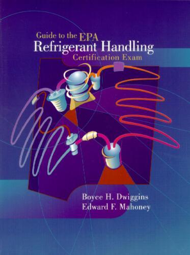 Guide to the E.P.A. Refrigerant Handling Certification Exam (Paperback)
