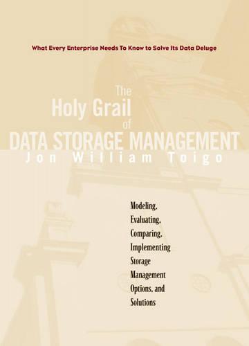 The Holy Grail of Data Storage Management (Hardback)